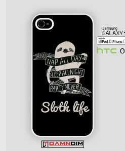 sloth life cases for Iphone Case, Ipod Case, Samsung Galaxy and HTC