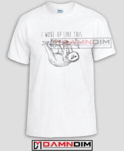I Woke Up Like This Custom Tshirts and Adult Unisex Tshirt