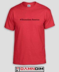 Shameless America Custom Tshirts and Adult Unisex Tshirt