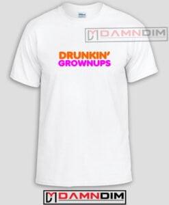 Drunkin Grownups Adult Unisex Tshirt