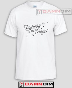 Believe in Magic with Stars Quote Funny Graphic Tees