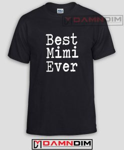 Best Mimi Ever Funny Graphic Tees