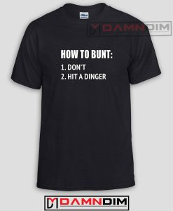How To Bunt Don't Hit A Dinger Funny Graphic Tees
