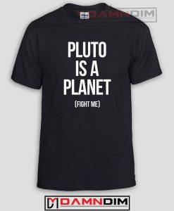 Pluto Is A Planet Funny Graphic Tees
