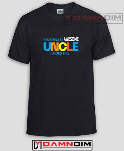 This is what an Awesome Uncle Looks Like Funny Graphic Tees