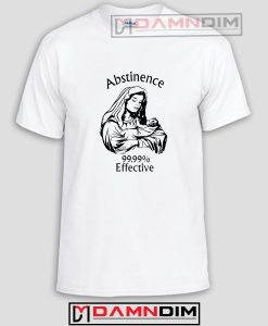 ABSTINENCE 99.99% Effective Funny Graphic Tees