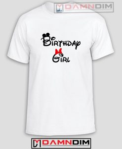 Birthday Girl Disney Inspired Funny Graphic Tees
