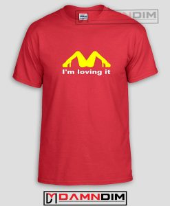 I Am Loving It Funny Graphic Tees