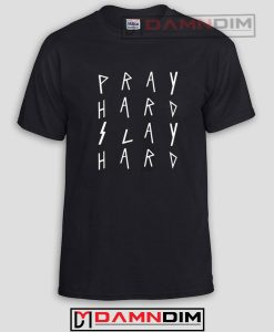 Pray Hard Slay Hard Funny Graphic Tees