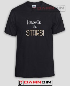 Rewrite The Stars Funny Graphic Tees