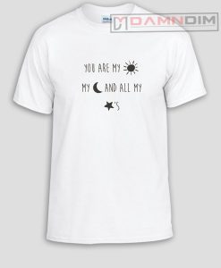 You are my sun my moon and all my star Graphic Tees