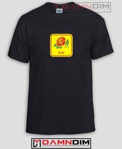 Felt Rose Funny Graphic Tees