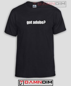 Got Adobo? Funny Graphic Tees