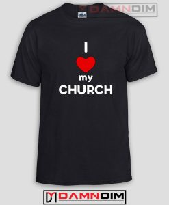 I Love MY Church Funny Graphic Tees