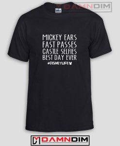 Mickey Ears Fast Passes Castle Selfies Best Day Ever Funny Graphic Tees