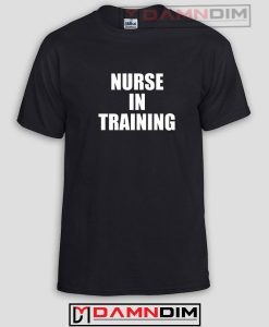 Nurse In Training Funny Graphic Tees