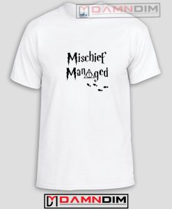 Mischief Managed Funny Graphic Tees