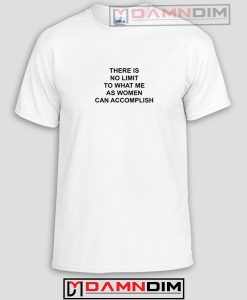 There Is No Limit Quotes Funny Graphic Tees