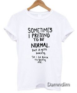 Awesome Normal is Boring Funny Graphic Tees