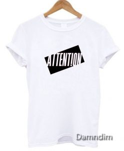 Attention Funny Graphic Tees