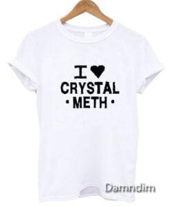 I Love Heart Crystal Meth Funny Graphic Tees