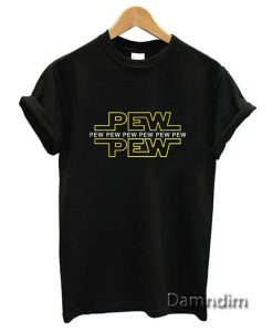 Pew Pew Star Wars Funny Graphic Tees