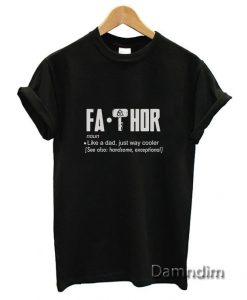 Fa Thor Father Day Funny Graphic Tees