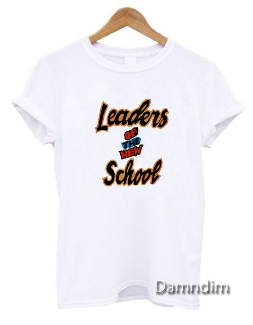 Leaders Of The New School Funny Graphic Tees