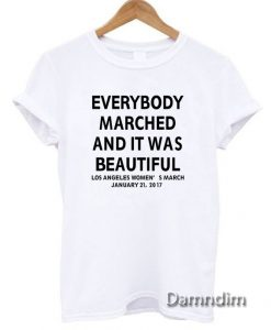 Everybody Marched Funny Graphic Tees