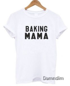 Mother day Baking mama Funny Graphic Tees