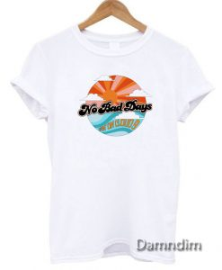 No Bad Days Livin on Cloud 9 Funny Graphic Tees