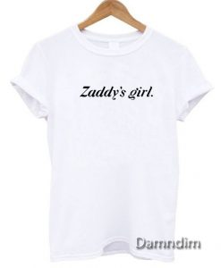Zaddy's Girl Funny Graphic Tees