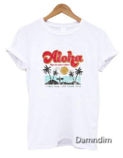 Aloha Keep Our Oceans Clean Funny Graphic Tees
