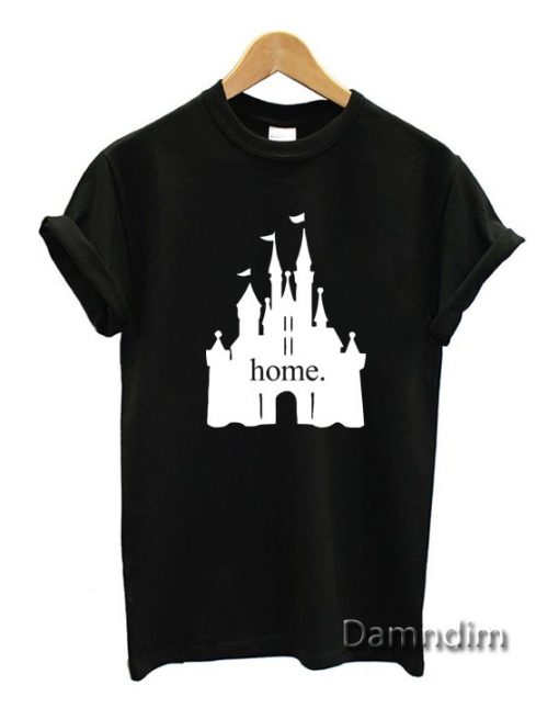 Disney Castle Home Funny Graphic Tees