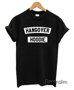 Hangover Hoodie Funny Graphic Tees