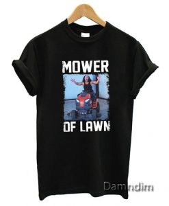 Matt Hardy Mower of Lawn Funny Graphic Tees