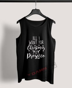 Tank Top All I Want for Christmas is Prosecco