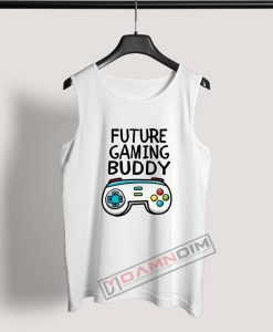 Tank Top Future Gaming Buddy