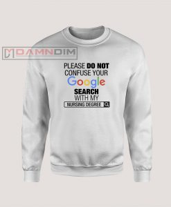 Sweatshirt Google Search With My Nursing Degree