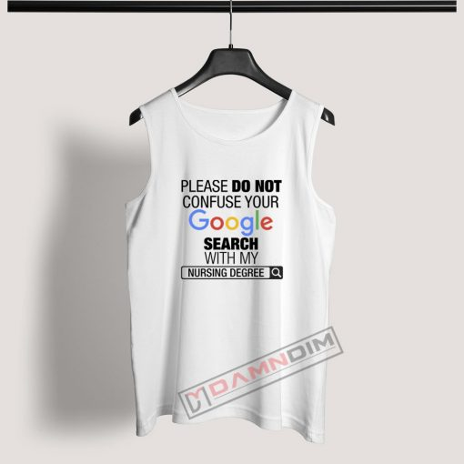 Tank Top Google Search With My Nursing Degree