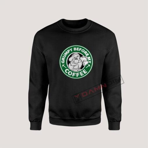 Sweatshirt Grumpy Before My Coffee