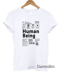 Human Being Funny Graphic Tees