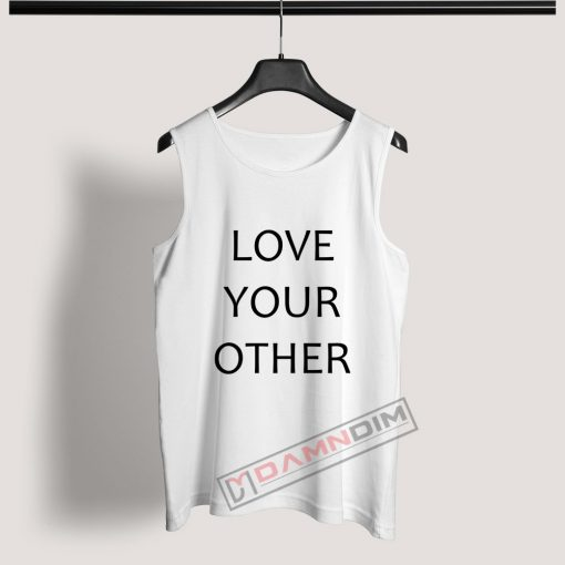 Tank Top Love Your Other