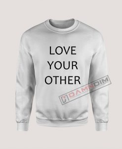 Sweatshirt Love Your Other
