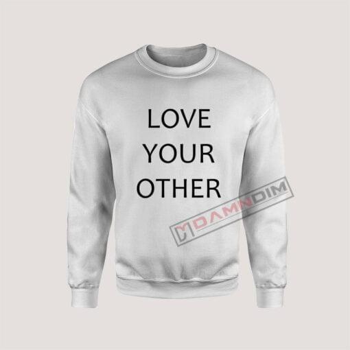 Sweatshirt Love Your Other
