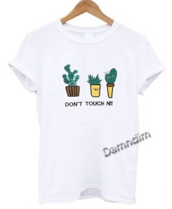 Don't Touch Me Cactus Funny Graphic Tees