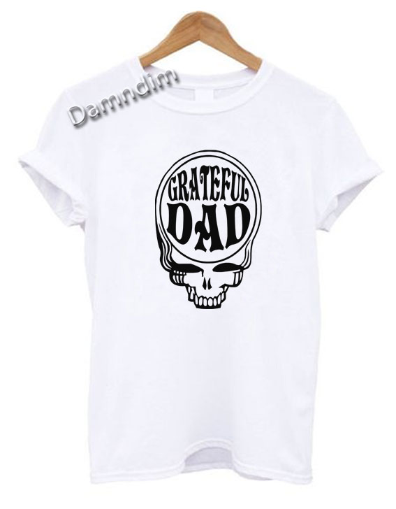 grateful dad funny graphic tees funny quotes tee shirts