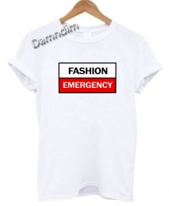 Made Fashion Emergency Quotes Funny Graphic Tees