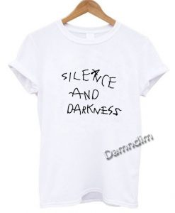 Silence and Darkness Funny Graphic Tees