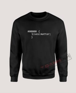 Sweatshirt Black Lives Matter Code